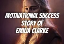 Photo of The Motivational Success Story of Emilia Clarke   Success Stories 2021