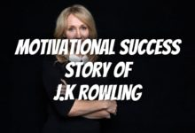 Photo of The Motivational Success Story Of J.K Rowling | Success Stories 2021