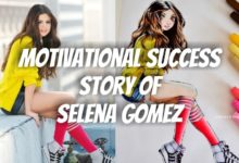 Photo of The Motivational Success Story Of Selena Gomez   Success Stories 2021