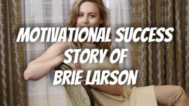Photo of The Motivational Success Story of Brie Larson | Success Stories 2021