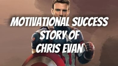 Photo of The Motivational Success Story of Chris Evans   Success Stories 2021